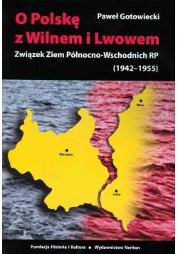O Polskę z Wilnem i Lwowem