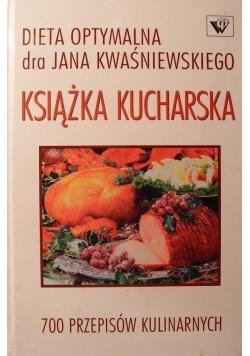 Dieta optymalna dra Jana Kwaśniewskiego Książka kucharska 700 przepisów kulinarnych