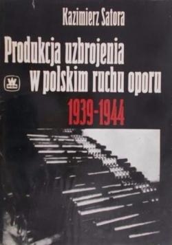 Produkcja uzbrojenia w polskim ruchu oporu 1939-1944