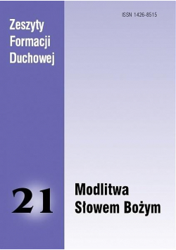 Zeszyty Formacji Duchowej nr 21 Modlitwa Słowem...