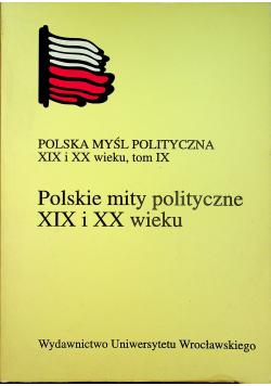 Polskie mity polityczne XIX i XX wieku