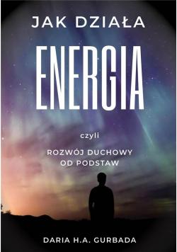 Jak działa energia, czyli rozwój duchowy od...