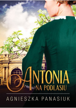 Na Podlasiu Antonia