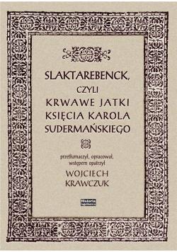 Slaktarebenck, czyli Krwawe jatki księcia...