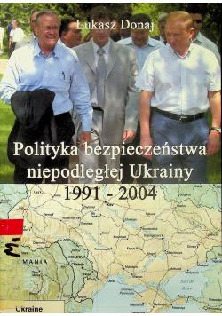 Polityka bezpieczeństwa niepodległej Ukrainy 1991 2004