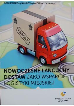 Nowoczesne łańcuchy dostaw jako wsparcie logistyki miejskiej