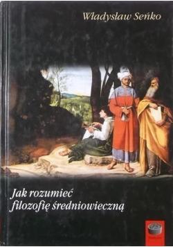 Jak rozumieć filozofię średniowieczną