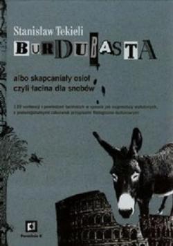 Burdubasta albo skapcaniały osioł czyli łacina dla snobów
