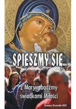 Spieszmy się z Maryją bądźmy świadkami miłości