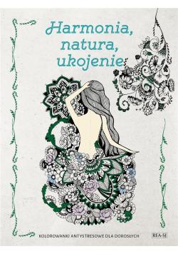 Kolorowanki dla dorosłych. Harmonia, natura...