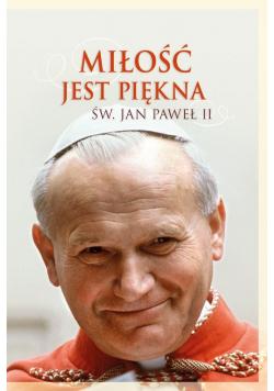 Miłość jest piękna Św Jan Paweł II