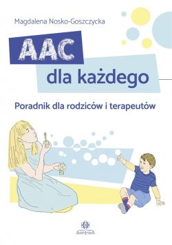 AAC dla każdego. Poradnik dla rodziców..