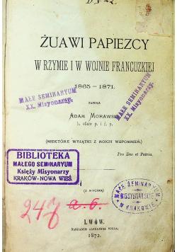 Żuawi Papiezcy w Rzymie i w wojnie francuskiej 1872 r.