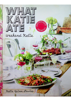 What Katie Ate Weekend Katie