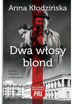 Najlepsze kryminały PRL. Dwa włosy blond