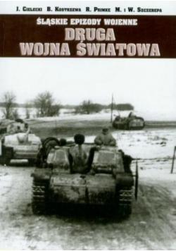 Śląskie Epizody wojenne. Druga wojna światowa T.1