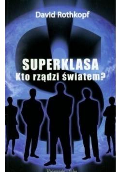Superklasa Kto rządzi światem