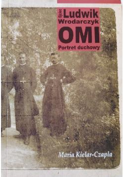Ojciec Ludwik Wrodarczyk OMI Portret duchowy