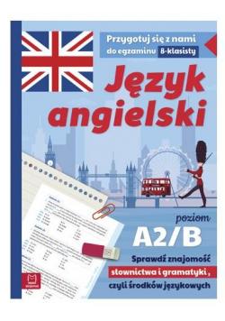 Egzamin ósmoklasisty. J.ang - ćwiczenia A2/B1