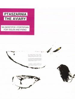 Ptaszarnia The Aviary na skrzypce i fortepian