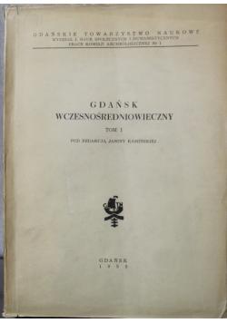 Gdańsk wczesnośredniowieczny Tom I
