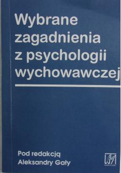 Wybrane zagadnienia z psychologii wychowawczej
