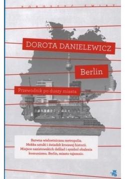 Berlin Przewodnik po duszy miasta