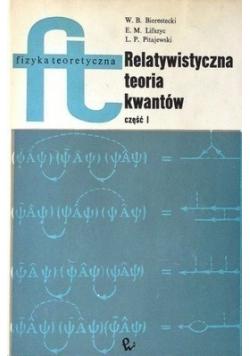Relatywistyczna teoria kwantów część I