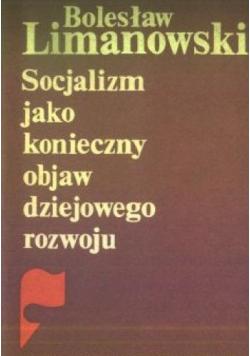 Socjalizm jako konieczny objaw dziejowego rozwoju