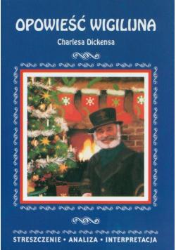 Opowieść wigilijna Charlesa Dickensa. Streszczenie analiza interpretacja