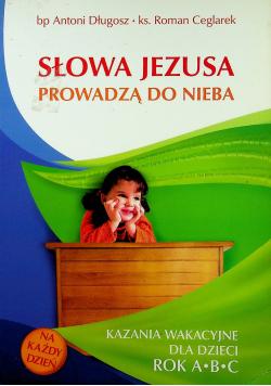 Słowa Jezusa prowadzą do nieba Kazania wakacyjne