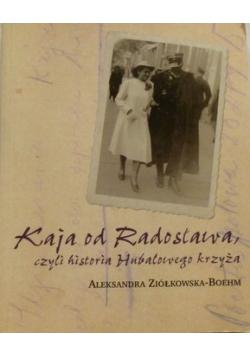 Kaja od Radosława czyli historia Hubalowego krzyża plus autograf autora