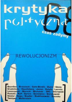Krytyka polityczna czas zadymy Rewolucjonizm