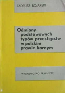 Odmiany podstawowych typów przestępstw w polskim prawie karnym