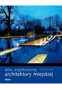 Atlas współczesnej architektury miejskiej