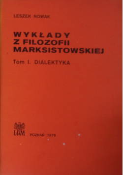 Wykłady z filozofii marksistowskiej  tom I Dialektyka