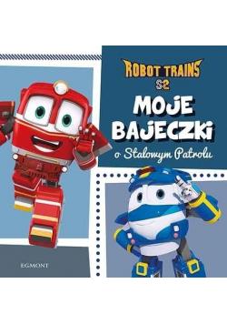 Robot Trains. Moje bajeczki o Stalowym Patrolu