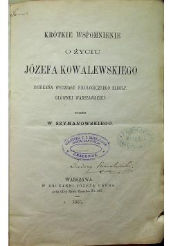 Krótkie wspomnienie  o życiu  Józefa Kowalewskiego 1865 r.