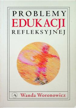 Problemy edukacji refleksyjnej
