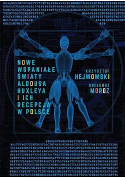 Nowe wspaniałe światy Aldousa Huxleya i ich...