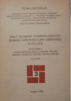 Mały słownik terminologiczny dawnej architektury obronnej w Polsce