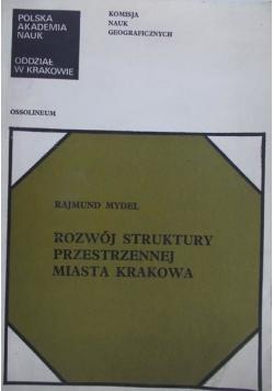 Rozwój struktury przestrzennej miasta Krakowa