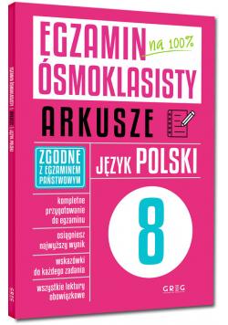Egzamin ósmoklasisty na 100% Arkusze Język polski
