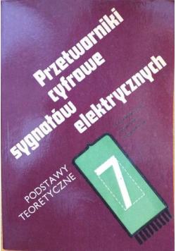 Przetworniki cyfrowe sygnałów elektrycznych Podstawy teoretyczne