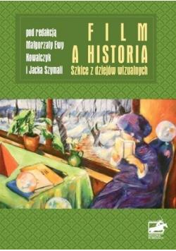 Film a historia. Szkice z dziejów wizualnych