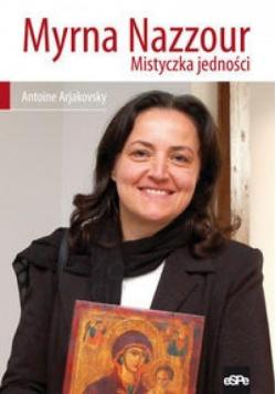 Myrna Nazzour. Mistyczka jedności