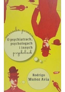 O psychiatrach psychologach i innych psycholach