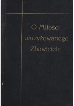 O miłości ukrzyżowanego Zbawiciela 1925 r.