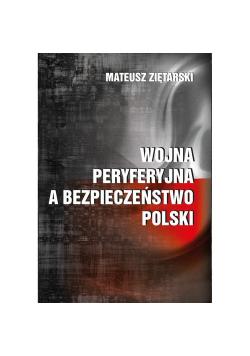 Wojna peryferyjna a bezpieczeństwo Polski