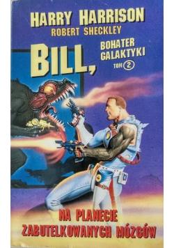 Bill na planecie zabutelkowanych mózgów